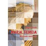 Maria, Femeia. Misterele vieții sale