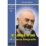 Padre Pio. O scurtă biografie