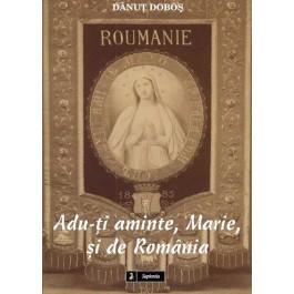 Adu-ti aminte, Marie, si de România