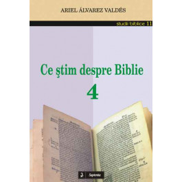 Ce ştim despre Biblie 4