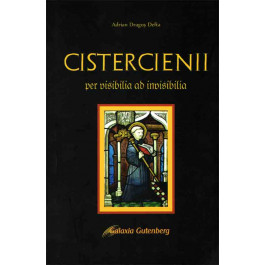 Cistercienii. Per visibilia ad invisibilia