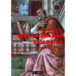 Încrâncenarea teologică: istoria harului în Occident: secolele III-XXI