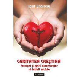 Caritatea creştină, ferment şi ghid dinamizator al iubirii sociale