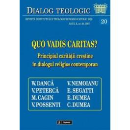 Quo vadis caritas? Principiul carităţii creştine în dialogul religios contemporan