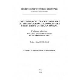 L'autonomia cattolica d'Ungheria e gli effetti giuridico-canonici sulla Chiesa Greco-Cattolica Romena. L'influenza sullo status della Chiesa greco-cattolica e il suo rapporto con lo stato