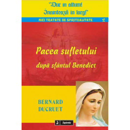 Pacea sufletului după sfântul Benedict