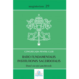 Ratio fundamentalis institutionis sacerdotalis. Darul vocației prezbiterale