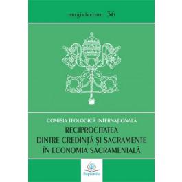 Reciprocitatea dintre credinţă şi sacramente în economia sacramentală