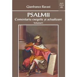 Psalmii: comentariu exegetic şi actualizare, vol. I (Psalmii 1-50)