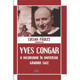 Yves Congar: o incursiune în universul gândirii sale