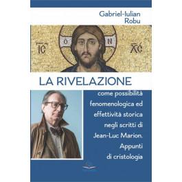 La rivelazione come possibilità fenomenologica ed effettività storica negli scritti di Jean-Luc Marion. Appunti di cristologia