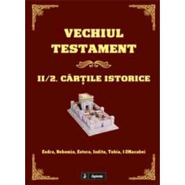 Vechiul Testament. 2/2. Cartile istorice