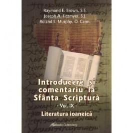 Introducere şi comentariu la Sfânta Scriptură vol. IX: Literatura ioaneică
