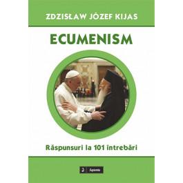 Ecumenism : răspunsuri la 101 întrebări