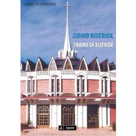 Zidind Biserica, trăind ca Biserică