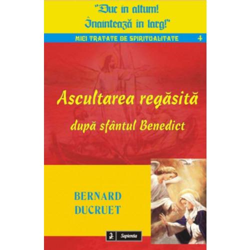Ascultarea regasită după sfântul Benedict