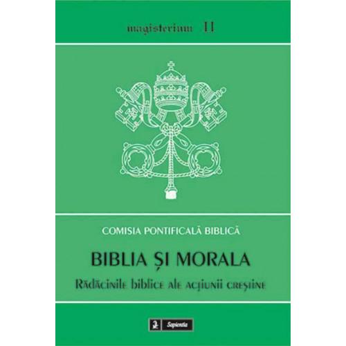 Biblia şi morala. Rădăcinile biblice ale acţiunii creştine