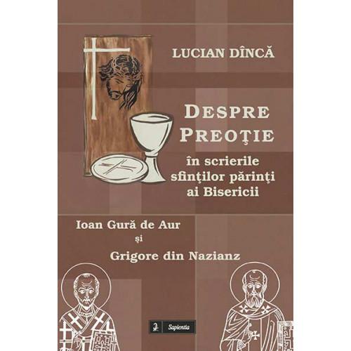 Despre preotie în scrierile Sfintilor Parinti ai Bisericii Grigore din Nazianz si Ioan Gura de Aur