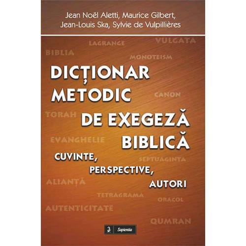 Dicționar metodic de exegeză biblică. Cuvinte, perspective, autori
