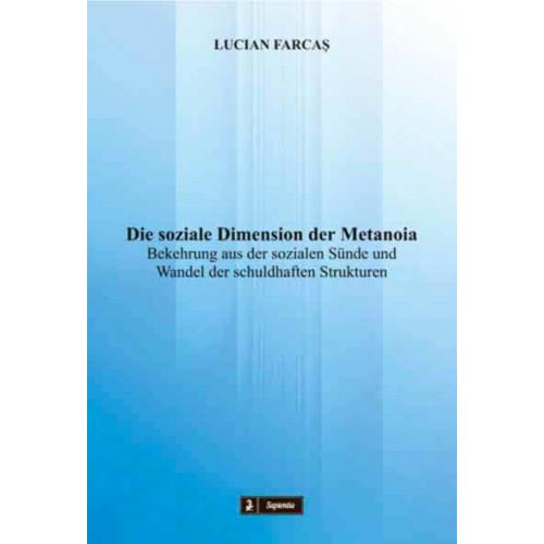 Die soziale Dimension der Metanoia. Bekehrung aus der sozialen Sünde und Wandel der schuldhaften Strukturen