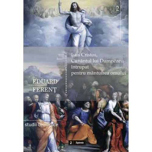 Isus Cristos, Cuvântul lui Dumnezeu întrupat pentru mântuirea omului