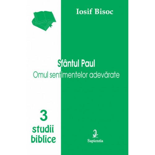 Sfântul Paul. Omul sentimentelor adevărate