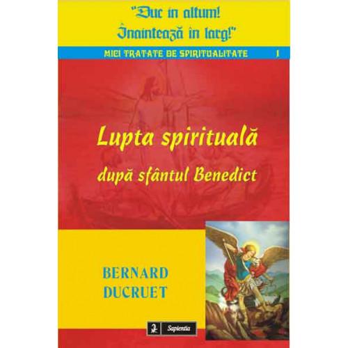 Lupta spirituală după sfântul Benedict