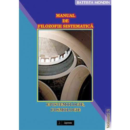 Manual de filozofie sistematica. 2. Epistemologie, Cosmologie