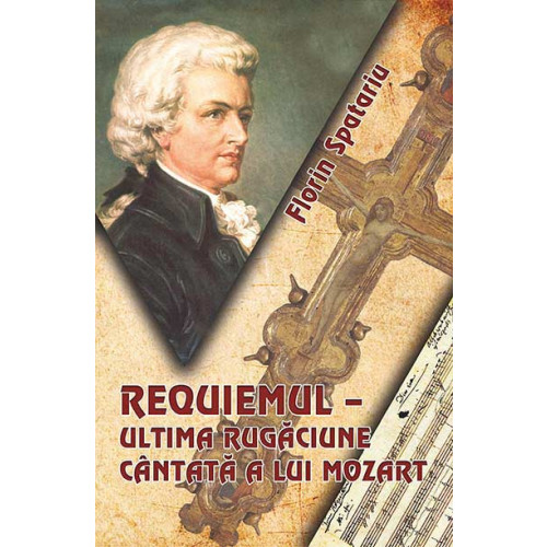 Requiemul – ultima rugăciune cântată a lui Mozart