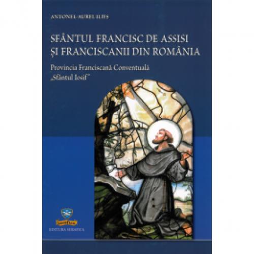 Sfântul Francisc de Assisi și Franciscanii din Romania