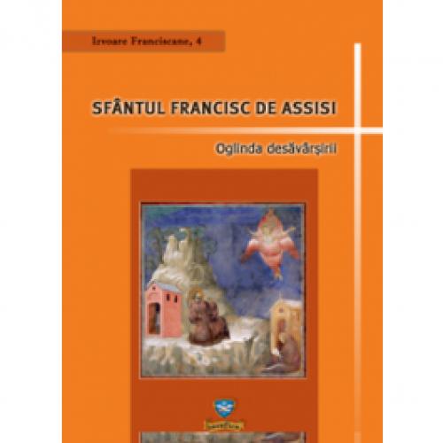 Sfântul Francisc de Assisi, Oglinda desăvârşirii
