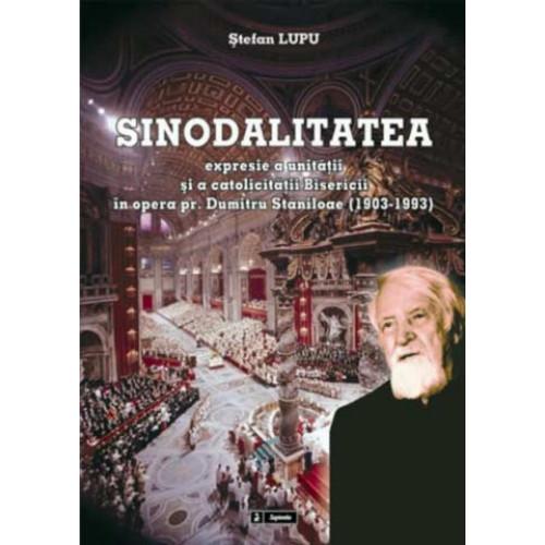 Sinodalitatea: expresie a unitatii si a catolicitatii Bisericii, în gândirea pr. Dumitru Staniloae (1903-1993)