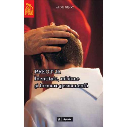 Preotul. Identitate, misiune şi formare permanentă (Ediţia a II-a)