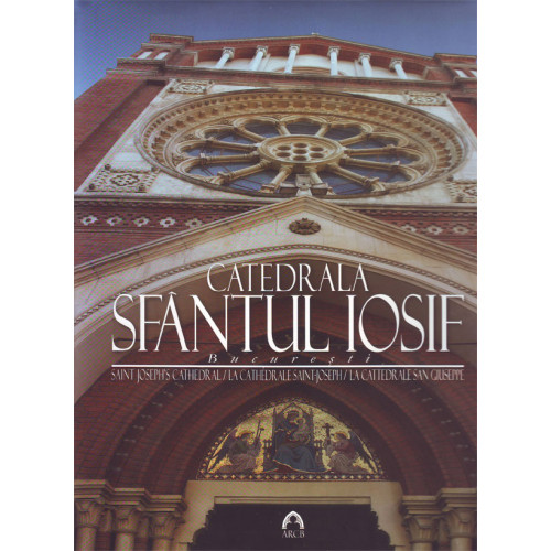 Catedrala Sfântul Iosif / Saint Joseph's Cathedral / La Chatédrale Saint-Joseph / La Cattedrale San Giuseppe
