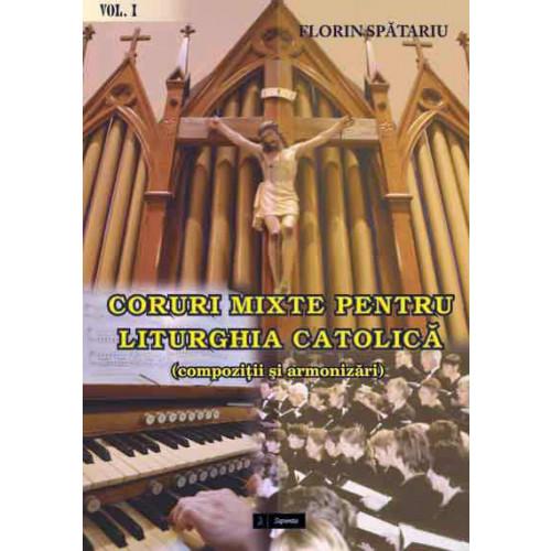 Coruri mixte pentru Liturghia Catolică. Vol. I