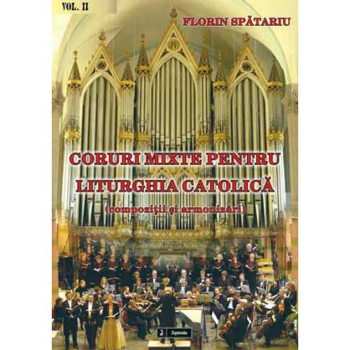 Coruri mixte pentru Liturghia catolică (compoziții si armonizări), vol. II