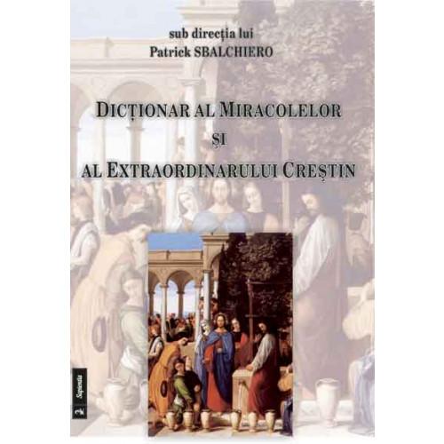 Dictionar al miracolelor si al extraordinarului crestin