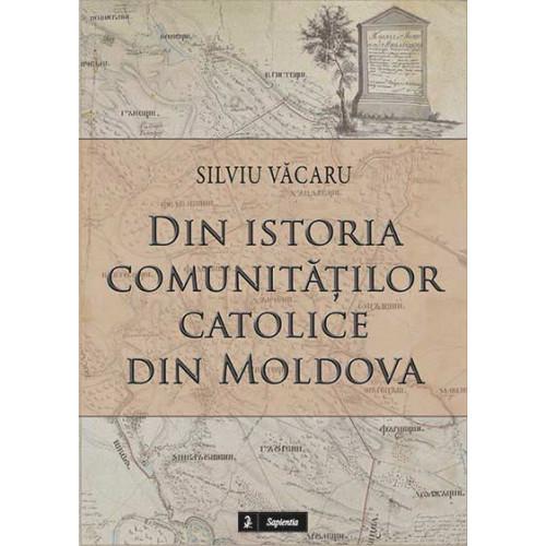 Din istoria comunităţilor catolice din Moldova