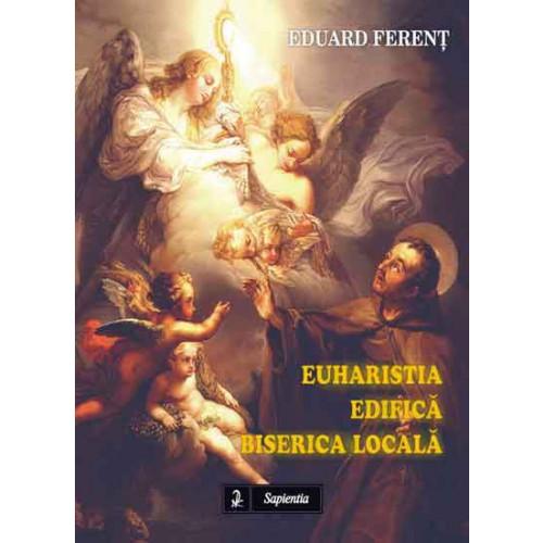 Euharistia edifică Biserica locală