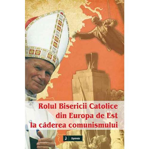 Rolul Bisericii Catolice din Europa de Est la căderea comunismului