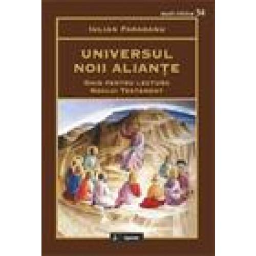Universul noii alianțe. Ghid pentru lectura Noului Testament