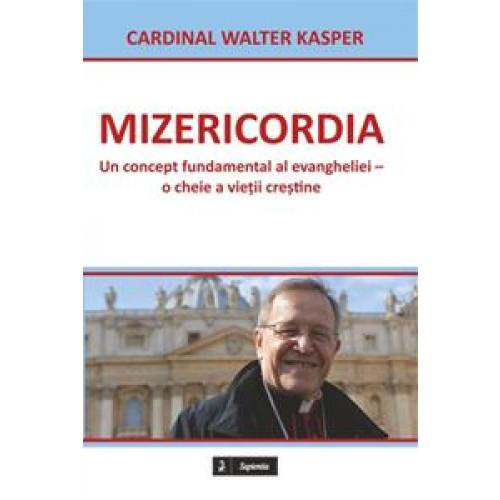 Mizericordia. Un concept fundamental al evangheliei – o cheie a vieții creștine