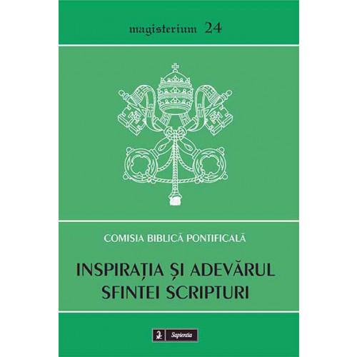 Inspirația și adevărul Sfintei Scripturi. Cuvântul care vine de la Dumnezeu și vorbește despre Dumnezeu pentru a mântui lumea