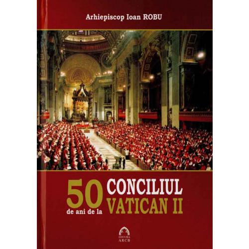 50 de ani de la Conciliul Vatican II
