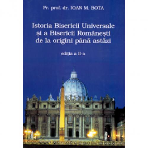 Istoria Bisericii Universale și a Bisericii Românești de la origini până astăzi