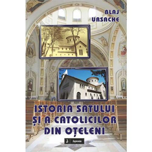Istoria satului și a catolicilor din Oțeleni