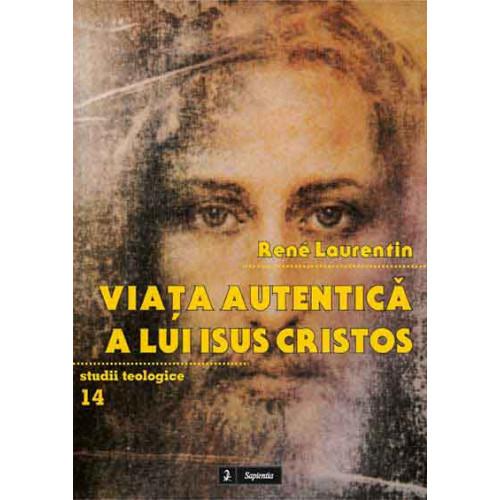 Viaţa autentică a lui Isus Cristos