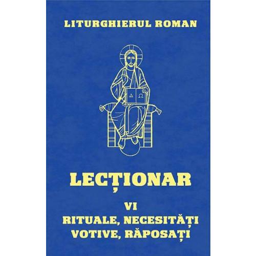 Lecţionarul Roman. Vol. 6. : Pentru Liturghiile rituale, pentru Liturghiile celebrate în diferite necesităţi sau trebuinţe, pentru Liturghiile votive şi la Liturghiile pentru răposaţi
