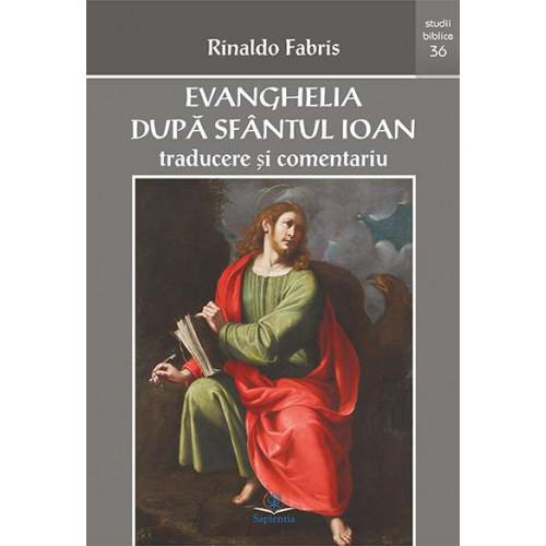 Evanghelia după sfântul Ioan : traducere şi comentariu