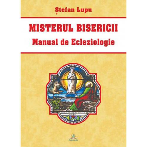 Misterul Bisericii : manual de ecleziologie